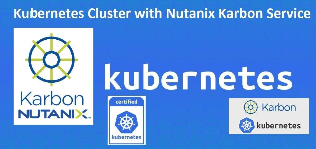 Nutanix Karbon Clusater with Kubernetes