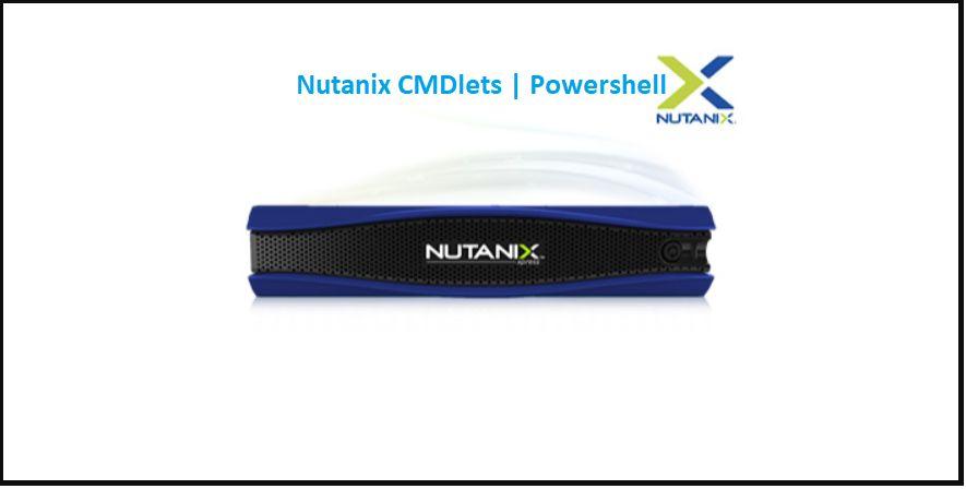 Nutanix CMDlet Powershell